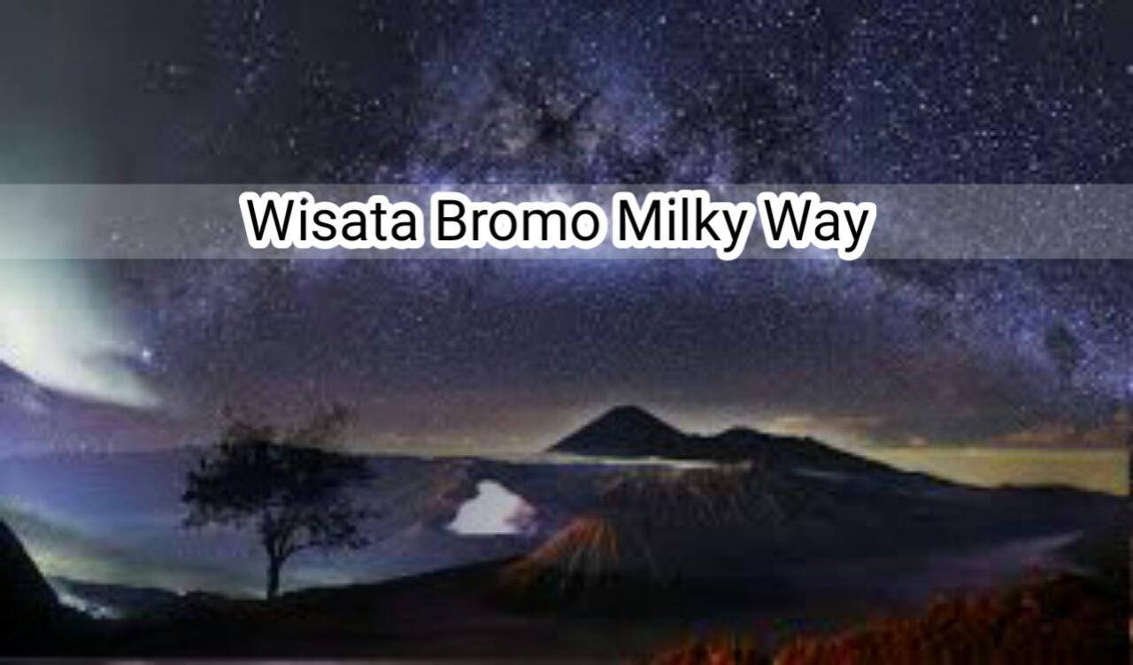 Wisata Bromo Milky way 2 Hari 1 Malam