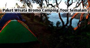 Paket Wisata Bromo Camping Tour Semalam