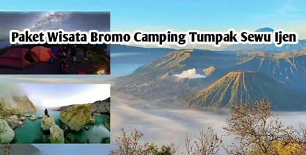 Paket Wisata Bromo Camping Tumpak Sewu Ijen